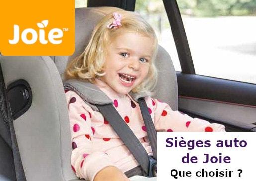 10.04.2019 - Comment choisir les sièges autos de Joie ?
